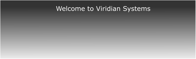 Welcome to Viridian Systems