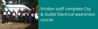Viridian staff complete City  & Guilds Electrical awareness course